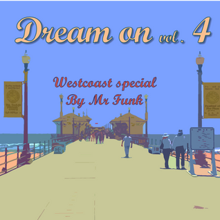 Dream on vol 4 Mix by Mr Funk