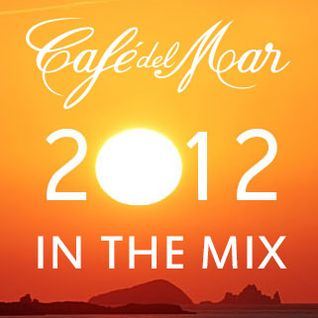 Café del Mar year 2012 in the mix
