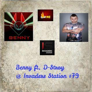 Benny ft. D-Stroy @ Invaders Station #79 (April 28th 2016)