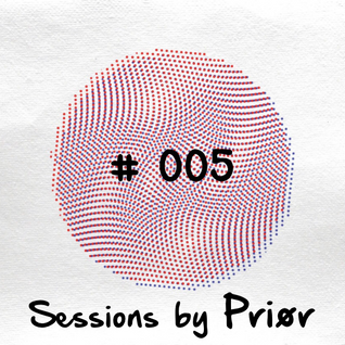 Sessions by Priør #005