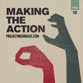 PMB152: Making the Action