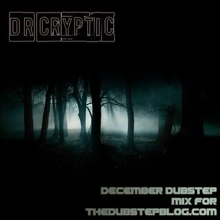 Dr Cryptic Dec 2011 Dubstep Mix For TheDubstepblog.com