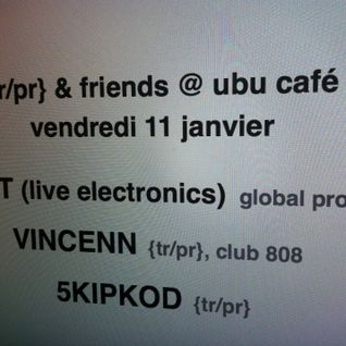 "BordelL Park 108 ""11/01/013 VINCENN @ UBU CAFE, CAEN"""