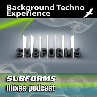[Background Techno Experience Podcast] Episode 195 SUBFORMS