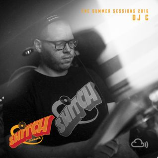 Switch | The Summer Sessions 2016 | DJ C