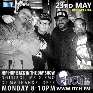 DJ Madhandz, NOISIBOI, Mr GIZMO & DREZ - Hiphopbackintheday Show 25 - 80's Special