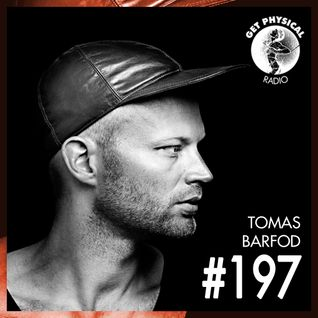 Get Physical Radio #197 mixed by Tomas Barfod