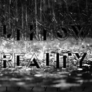Izzynex - Unknown Reality (01.06.2012)