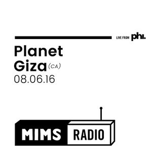 MIMS Radio Session (08.06.16) - Planet Giza (CA)