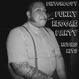 DIRTYGROOVY#12 PUNKY REGGAE PARTY
