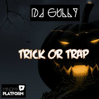Gully's 'Trick Or Trap' Mix