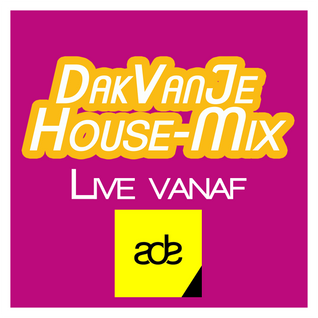 LIVE from ADE2015: DakVanJeHouse-Mix 16-10-2015 @ Radio Aalsmeer