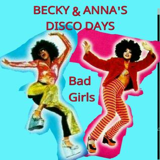 BECKY & ANNA'S DISCO DAYS (BAD GIRLS)