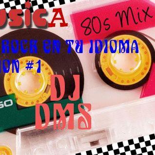 DJ DMS - POP & ROCK EN TU IDIOMA DE LOS 80'S SESION #1
