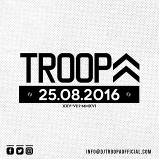 DJ TROOPA 25.08.2016