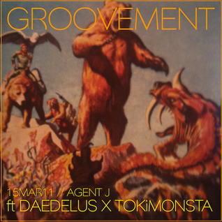 GROOVEMENT // 15MAR11 ft DAEDELUS X TOKiMONSTA