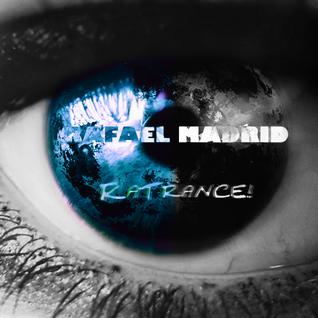 RaTrance - Episode 27! (Rafael Madrid Mix 10/24/2016)