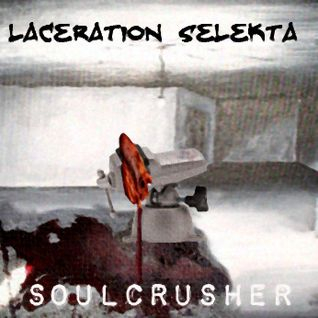 Laceration Selekta - Soulcrusher