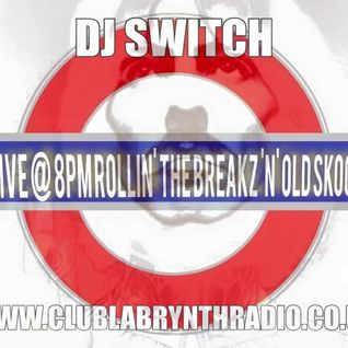 SwITcH Rollin' The Breaks live on www.clublabrynthradio.co.uk  27/6/15