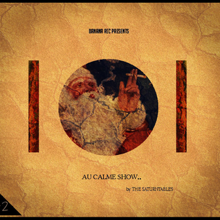 Banana Rec x Au Calme Show # 2 by The Saturntables