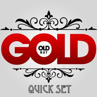 """Old"" but Gold - BoutDJ Quick Set"