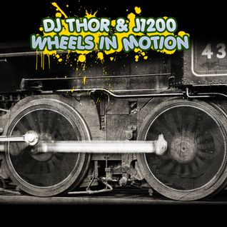 DJ Thor & J1200-Wheels In Motion pt. 1