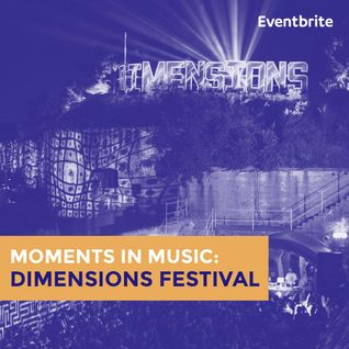 Moments in Music: Dimensions Festival