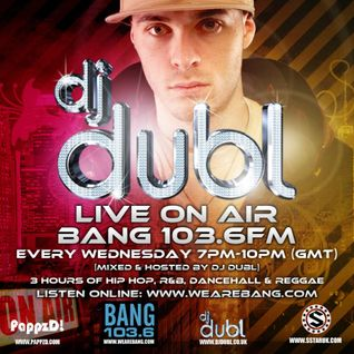 DJ DUBL on BANG (09.11.11) R&B, Hip Hop, Dancehall & Reggae PART 1
