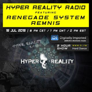 Hyper Reality Radio 015 - Renegade System & Remnis