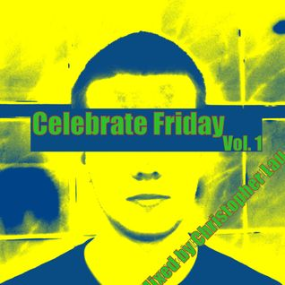 Celebrate Friday Vol. 1 Mixed By Christopher Lau