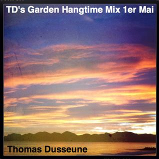 Thomas Dusseune - TD's Garden Hangtime Mix 1er Mai