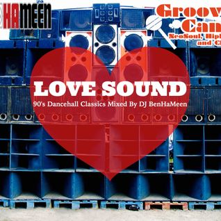 DJ BenHaMeen - Love Sound (Classic 90's DanceHall Mix)