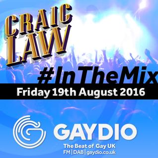 Gaydio #InTheMix - 19th August 2016