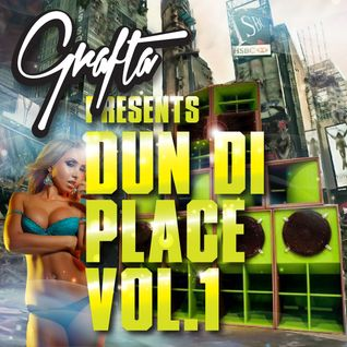 Grafta Presents - Dun Di Place Vol.1 (2013)