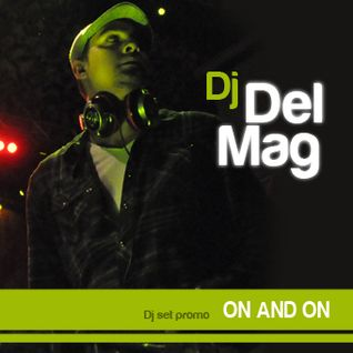 Dj Del Mag - On and On
