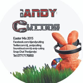 Easter Mix DJ Andy Cutting