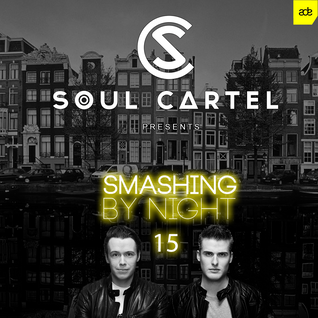 Soul Cartel - Smashing by Night #15 ADE Special