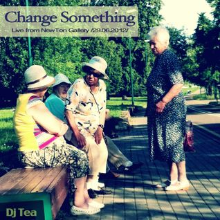 Change Something - Live from NewTon Gallery / 29.06.2012