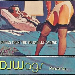 DJWags presents - Sounds from the Rockabilly Garage