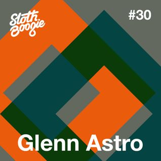 SlothBoogie Guestmix #030 - Glenn Astro
