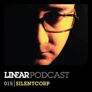 Linear Podcast | 015 | Silentcorp