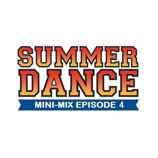 Daniel Santos - Summer Dance Mini-Mix EPISODE 4