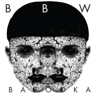 BBW MIXTAPES #22: BAZOOKA