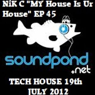 "DJ Nik C ""My House Is Ur House"" EP 45 Live on Soundpond.net Slammin Tech House"