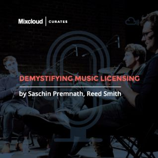 Mixcloud Curates #1: Demystifying Music Licensing