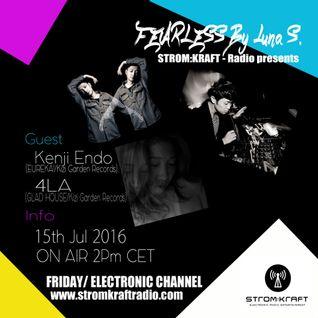 STROM:KRAFT Fearless Radio Show #21 By Kenji Endo&4LA&Luna S