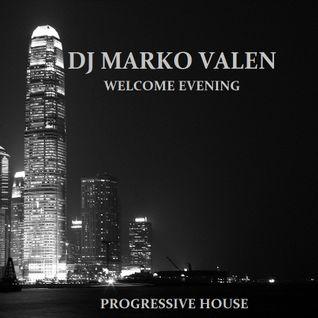 DJ MARKO VALEN - PROGRESSIVE HOUSE - WELCOME EVENING - BACK TO BACK RADIO