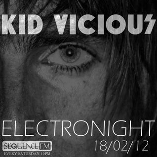 KID VICIOUS: ELECTRONIGHT 18/02/2012