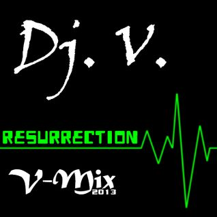 Dj. V. - V-Mix 2013 (Resurrection)