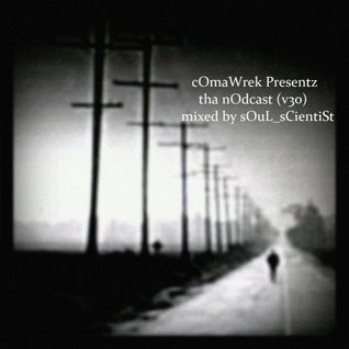 cOmaWrek Present tha nOdcast (v30) mixed by sOuL_sCientiSt